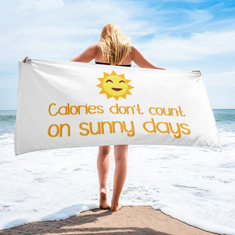 Calories Don't Count On Sunny Days Towel