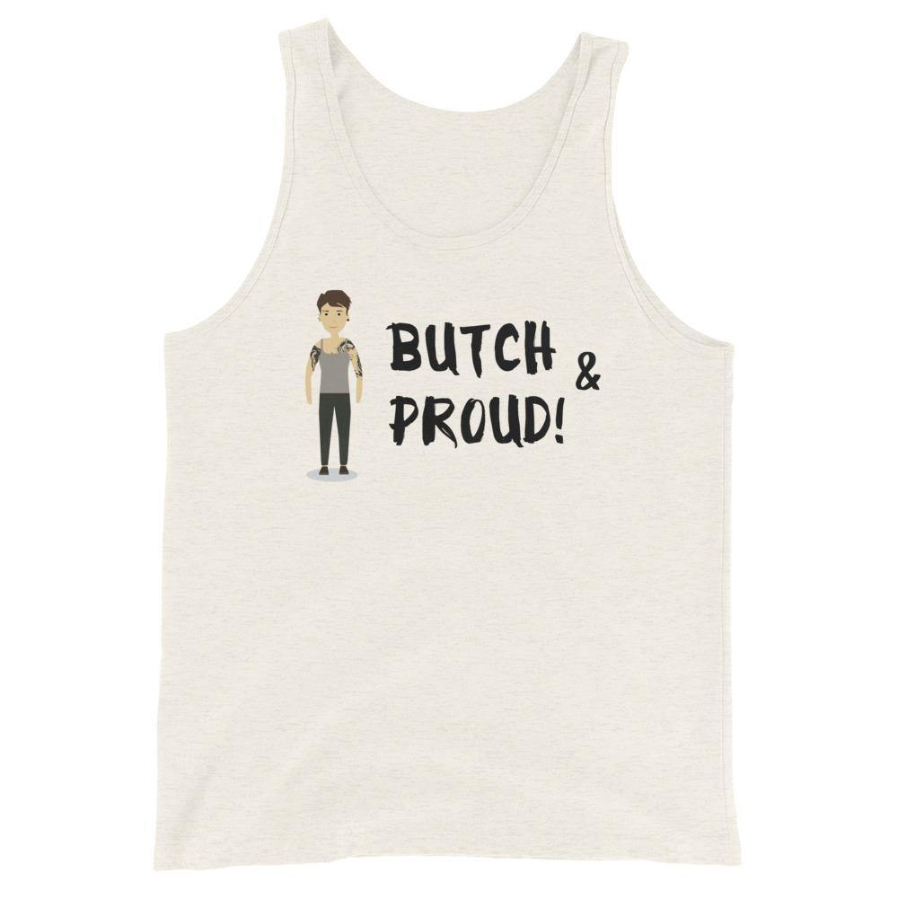 Butch & Proud Unisex Tank Top - Queer In The World: The Store