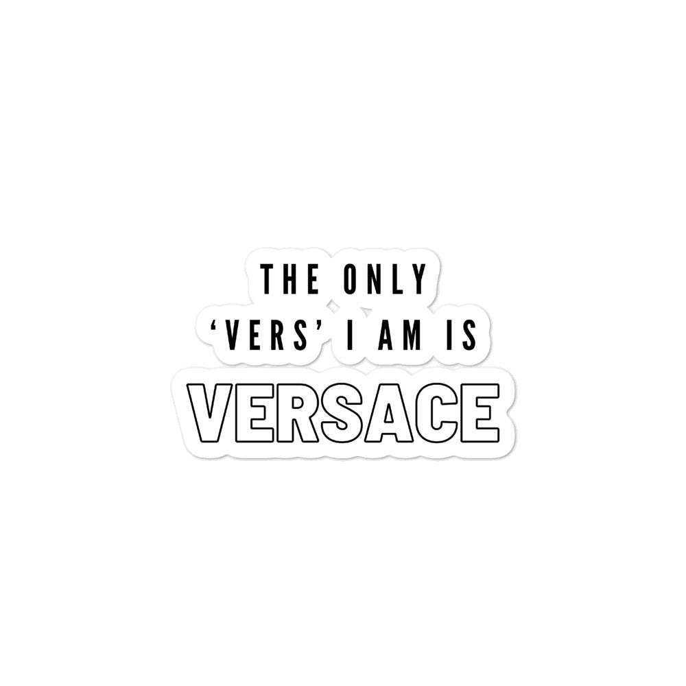 The Only 'Vers' I Am Is Versace Bubble-Free Stickers