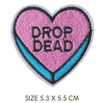 Drop Dead Iron On Embroidered Patch