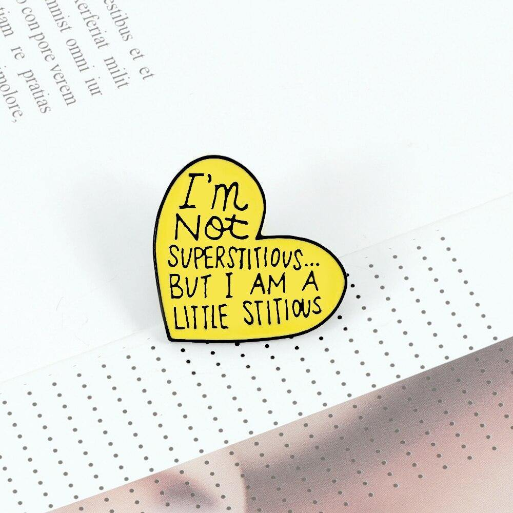 I Not Superstitious But Enamel Pin - Queer In The World: The Store