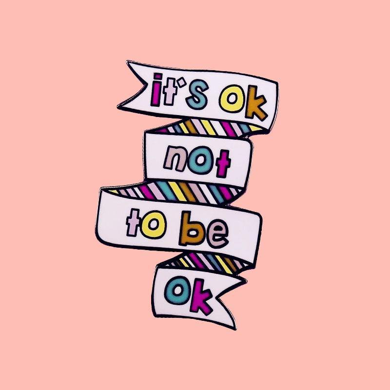 It's Ok Not To Be Ok Enamel Pin - Queer In The World: The Store