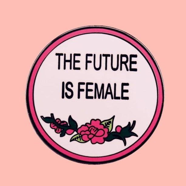 The Future Is Female Feminist Enamel Pin - Queer In The World: The Store