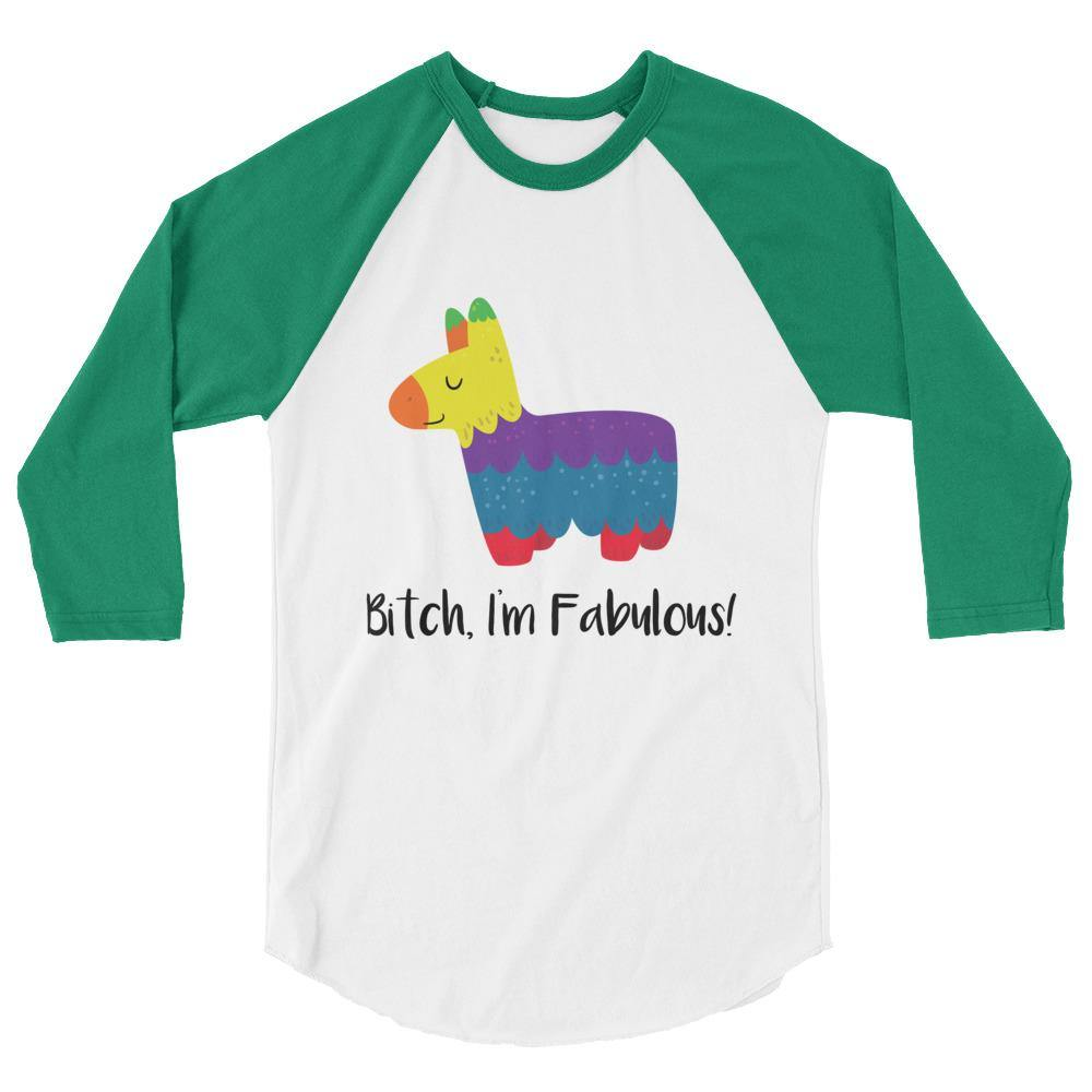 Bitch I'm Fabulous 3/4 Sleeve Raglan Shirt - Queer In The World: The Store