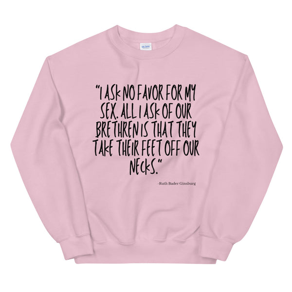 I Ask No Favor For My Sex Unisex Sweatshirt