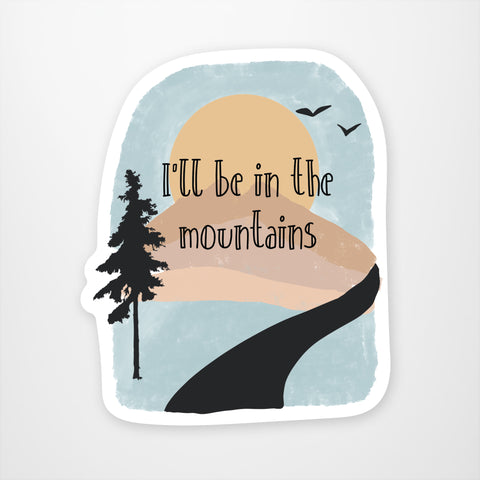 I'll Be In The Mountains
