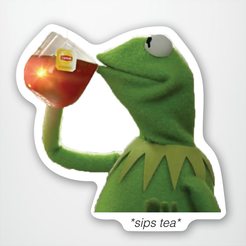 Kermit the Frog Sips Tea