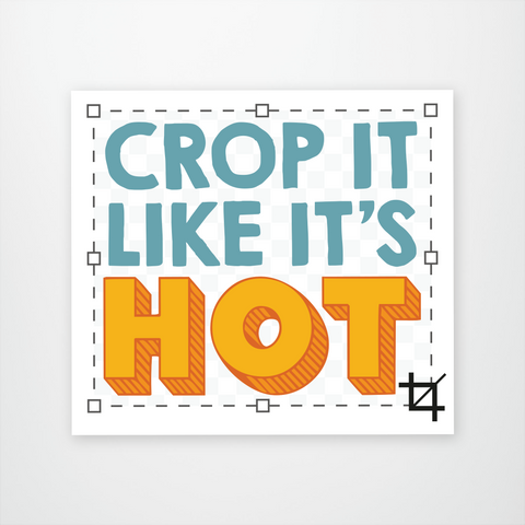 Crop It Like It's Hot