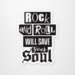 Rock and Roll will Save Your Soul