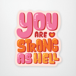 You Are Strong As Hell