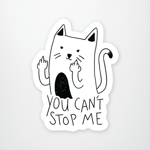 You Cant Stop Me Cat