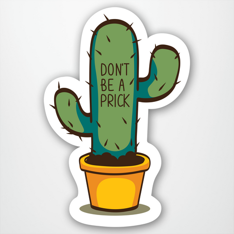 Don't Be A Prick Cacti