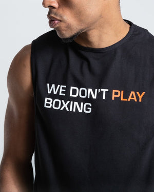 WE DON'T PLAY BOXING MUSCLE TANK - BLACK - Pandemic Fight Gear Inc.