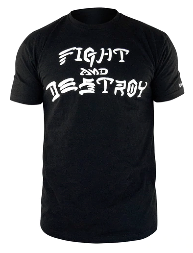 FIGHT AND DESTROY T-SHIRT.
