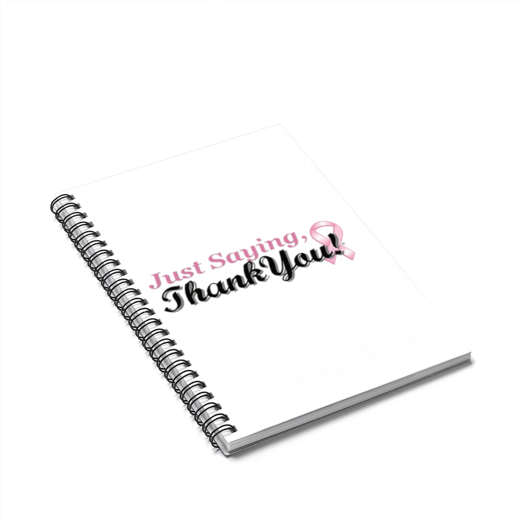 Just Saying Thank You Spiral Notebook - Ruled Line