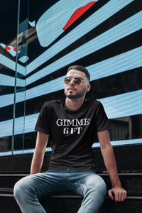 Gimme 6ft T-Shirt | Quarantine T-Shirt | Social Distancing T-Shirt