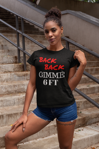 Back Back Gimme 6ft T-Shirt | Quarantine T-Shirt | Social Distancing T-Shirt