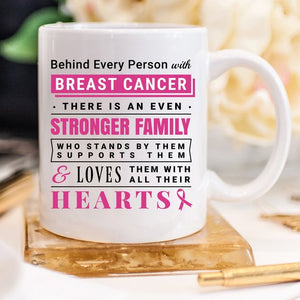 Breast Cancer Coffee Mug - Behind Every Person