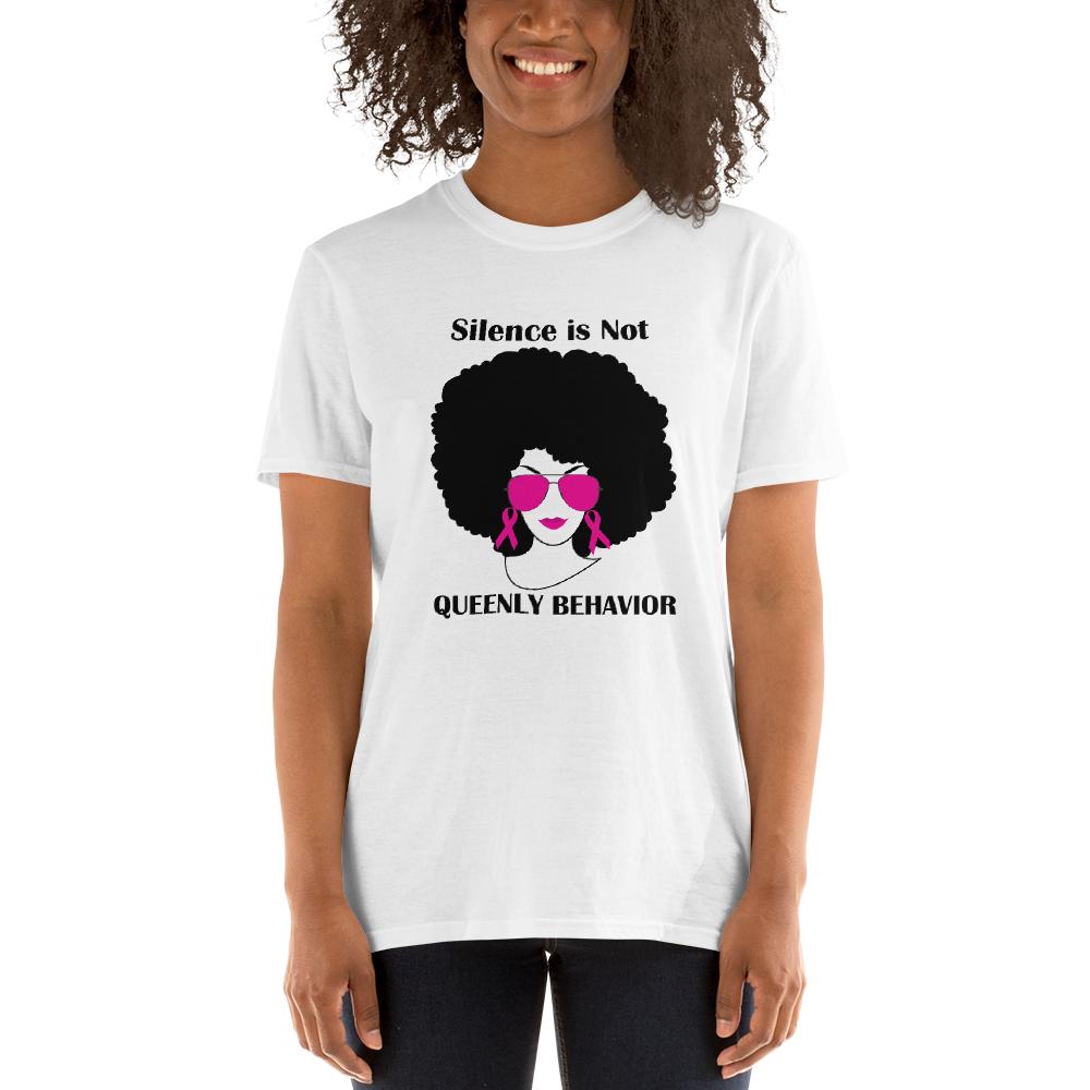 Breast Cancer Awareness Shirt - Silence is Not Queenly Behavior