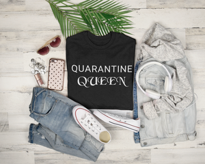 Quarantine Queen T-Shirt | Social Distancing T-Shirt