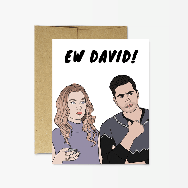 "Schitt's Creek ""Ew David!"" Card"