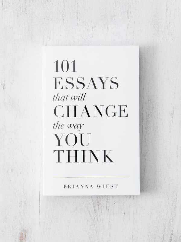 101 Essays That Will Change The Way You Think Book