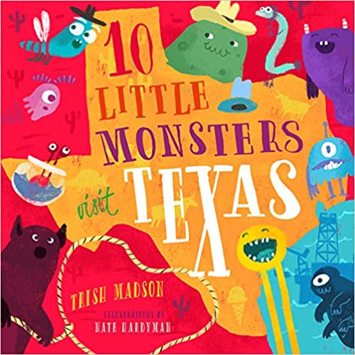 10 Little Monsters Visit Texas