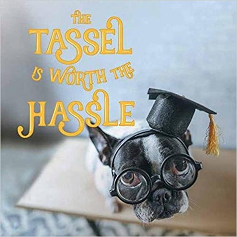 Tassel Is Worth The Hassle
