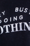 """Busy Doing Nothing"" Top"