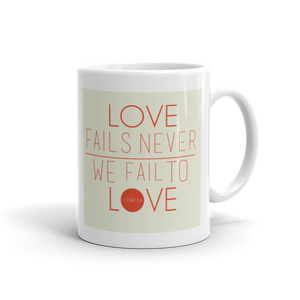 Love Never Fails  Mug - Christian Clothing Malachi Clothing Co