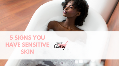 5 signs of sensitive skin