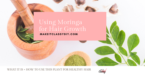 How To Use Moringa For Hair Growth (Virtual) Class - April 22, 2021