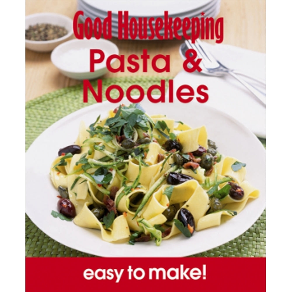 Good Housekeeping Cookbook - Pasta & Noodles