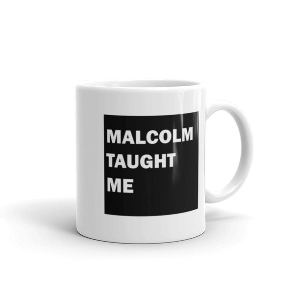 Accessories - Malcolm Taught Me Mug