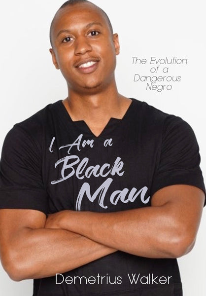 Books - I Am A Black Man: The Evolution Of A Dangerous Negro