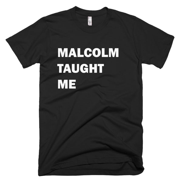 Shirts - Malcolm Taught Me