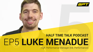 SPT Half Time Talk Podcast - Luke Menadue, High Performance Manager, KB. Performance