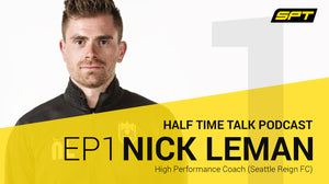 SPT Half Time Talk Podcast - Nick Leman, High Performance Coach, Seattle Reign FC