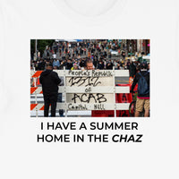 """I Have A Summer Home in The Chaz"" T-Shirt"