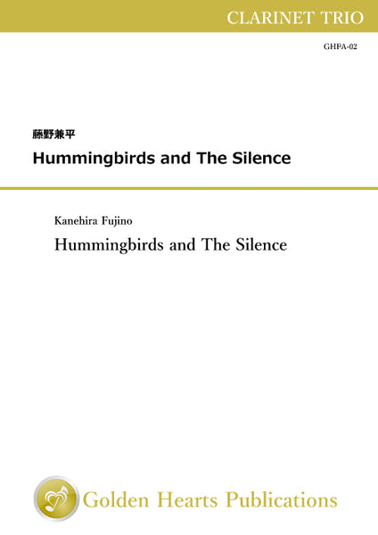 [PDF] Hummingbirds and The Silence / Kanehira Fujino [Clarinet Trio]