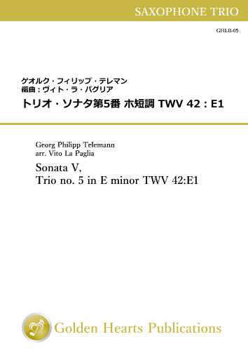 Sonata V, Trio no. 5 in E minor TWV 42:E1 / Georg Philipp Telemann (arr. Vito La Paglia) [Saxophone Trio] [Score and Parts]