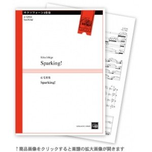 Sparking! / Rika Ishige [Saxophone Quartet] [Score and Parts]