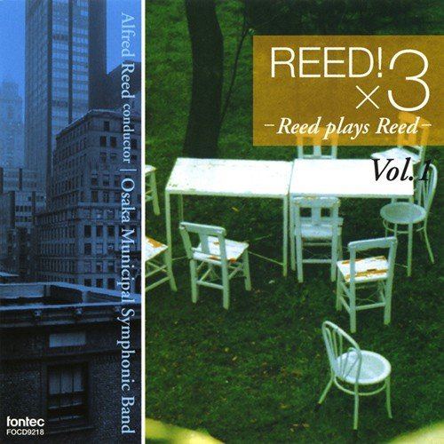 Reed!×3 Vol.1 / Alfred Reed and Osaka Municipal Symphonic Band [Concert Band] [CD]
