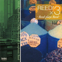 Reed!×3 Vol.2 / Alfred Reed and Osaka Municipal Symphonic Band [Concert Band] [CD]