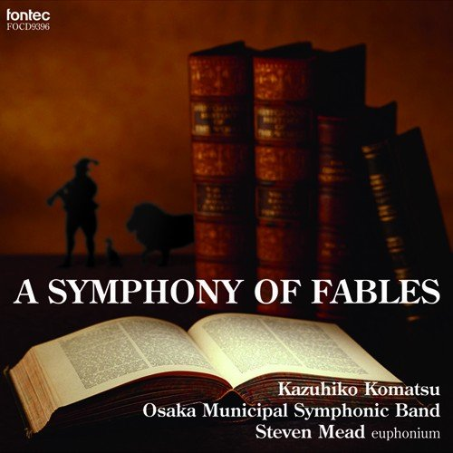 A SYMPHONY OF FABLES / Osaka Municipal Symphonic Band [Concert Band] [CD]