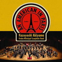 An American in Paris / Osaka Municipal Symphonic Band [Concert Band] [CD]