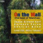 On the Mall -the best of Marches- / Japan Ground Self Defense Force Central Band [Concert Band] [CD]