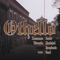 OTHELLO / Osaka Municipal Symphonic Band [Concert Band] [CD]