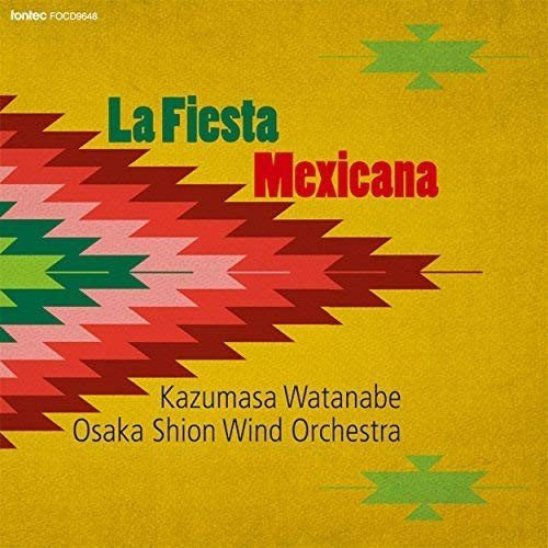 La Fiesta Mexicana / Osaka Shion Wind Orchestra [Concert Band] [CD]