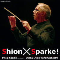 Shion×Sparke ! / Philip Sparke and Osaka Shion Wind Orchestra [Concert Band] [CD]